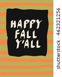 happy fall y'all  hello autumn. ... | Shutterstock .eps vector #462321256