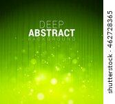 abstract green shining bokeh... | Shutterstock .eps vector #462728365