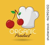 organic food chef hat vector... | Shutterstock .eps vector #462901432
