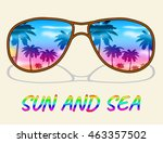 sun and sea showing summer... | Shutterstock . vector #463357502
