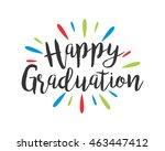 happy graduation typography... | Shutterstock .eps vector #463447412