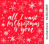 all i want for christmas is you.... | Shutterstock . vector #463822805