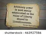 Small photo of American President George Washington (1732-1799) quote. Arbitrary power is most easily established on the ruins of liberty abused to licentiousness.