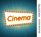 cinema. 3d retro light banner... | Shutterstock .eps vector #464205782
