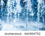 the gush of water of a fountain.... | Shutterstock . vector #464304752
