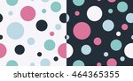 set of two seamless backgrounds ... | Shutterstock .eps vector #464365355