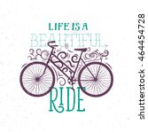 life is a beautiful ride....   Shutterstock .eps vector #464454728