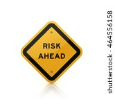 road sign with risk ahead text...   Shutterstock . vector #464556158