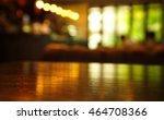 blur light reflection on table... | Shutterstock . vector #464708366