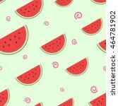 watermelon seamless pattern  ... | Shutterstock .eps vector #464781902