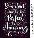 you don't have to be perfect to ... | Shutterstock .eps vector #464945516