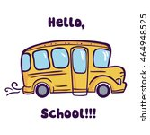 school bus hand drawn... | Shutterstock .eps vector #464948525