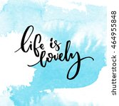life is lovely. inspiration... | Shutterstock .eps vector #464955848