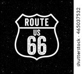 vintage style route sixty six... | Shutterstock .eps vector #465037532