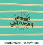hello saturday. inspirational...   Shutterstock .eps vector #465094688