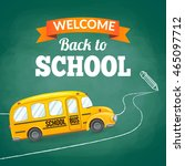yellow school bus and text.... | Shutterstock .eps vector #465097712