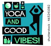 yoga and good vibes  flat style ... | Shutterstock .eps vector #465241082