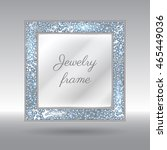 glamorous frame for your text... | Shutterstock .eps vector #465449036