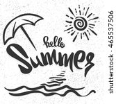 hello summer hand drawn... | Shutterstock .eps vector #465537506