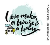 Love Makes A House A Home....