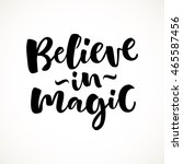 believe in magic vector... | Shutterstock .eps vector #465587456