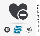 heart sign icon. remove lover... | Shutterstock .eps vector #465625556