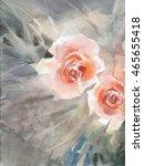 flowers watercolor illustration.... | Shutterstock . vector #465655418