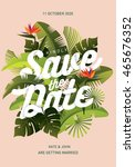 tropical save the date template ... | Shutterstock .eps vector #465676352