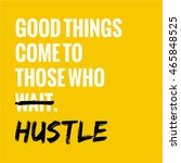 good things come to those who... | Shutterstock .eps vector #465848525