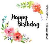 happy birthday lettering...   Shutterstock . vector #466003838