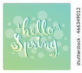hello spring  brush pen... | Shutterstock .eps vector #466349012