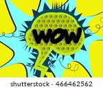 wow bubble speech design   Shutterstock .eps vector #466462562