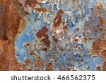 peeling paint and rusty old... | Shutterstock . vector #466562375