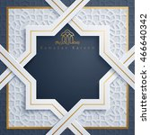 islamic greeting card ramadan... | Shutterstock .eps vector #466640342