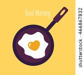 fried heart egg with text good... | Shutterstock .eps vector #466867832
