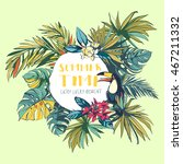 illustration tropical floral...   Shutterstock . vector #467211332