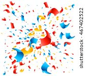 colorful confetti explosion on... | Shutterstock .eps vector #467402522