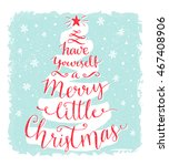 have yourself a merry little... | Shutterstock .eps vector #467408906