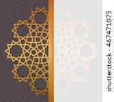 geometric islamic pattern... | Shutterstock .eps vector #467471075