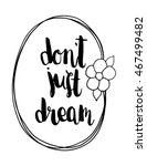 quote. do not just dream with... | Shutterstock .eps vector #467499482
