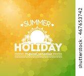 summer holiday  travel badge... | Shutterstock .eps vector #467653742