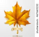 orange autumn maple leaf.... | Shutterstock .eps vector #467665232