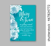 wedding invitation or card with ... | Shutterstock .eps vector #467824772
