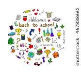 back to school.  doodle pen... | Shutterstock .eps vector #467838662