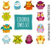 colorful owls set. funny owls.... | Shutterstock . vector #467885336