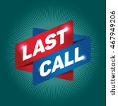 last call arrow tag sign. | Shutterstock .eps vector #467949206