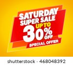 saturday super sale up to 30  ... | Shutterstock . vector #468048392