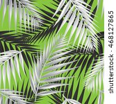 palm leaves seamless pattern... | Shutterstock .eps vector #468127865