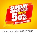 sunday super sale up to 50  ... | Shutterstock . vector #468152438