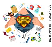 mother open shirt to show super ... | Shutterstock .eps vector #468184868